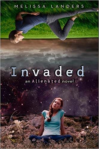 Invaded: An Alienated Novel written by Melissa Landers