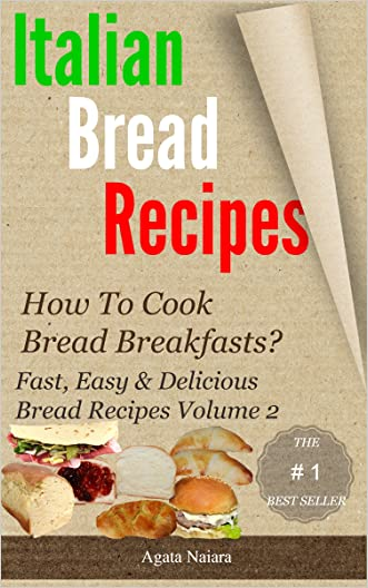 Italian bread recipes 2: What is the best way to make an Italian bread ? (How To Cook Bread Breakfasts - Fast, Easy and Delicious Bread Recipes)