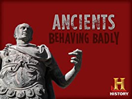 Ancients Behaving Badly Season 1