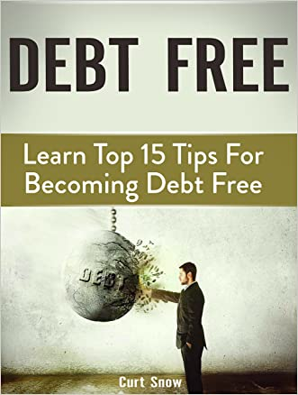 Debt Free: Learn Top 15 Tips For Becoming Debt Free (Debt Free, Debt Free books, debt free for life)