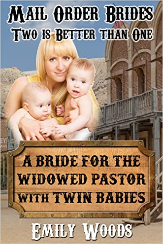 Mail Order Bride: A Bride for the Widowed Pastor with Twin Babies (Two is Better Than One Book 1)