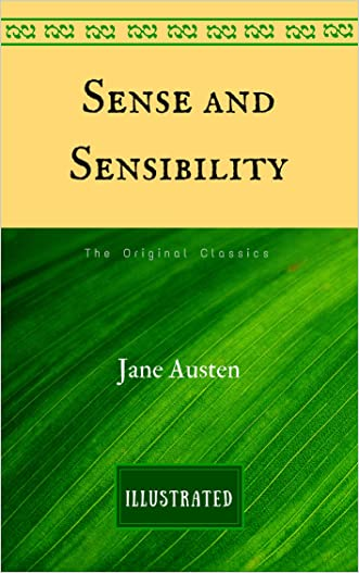Sense and Sensibility: The Original Classics - Illustrated