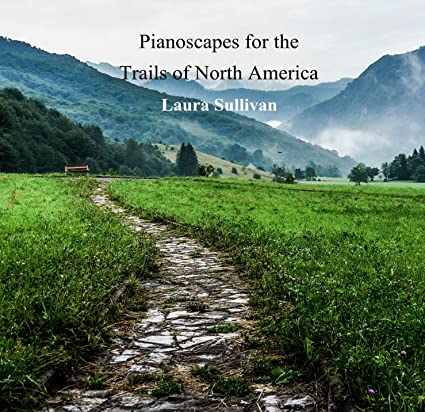 Pianoscapes for the Trails of North America: With Johann Pachelbel Canon in D Piano, Relaxing Music, Spa Music, Background Music, New Age Music, Calming Music, Wedding Songs, Canon Pachelbel