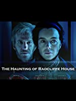 The Haunting of Radcliffe House