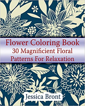 Flower Coloring Book: 30 Magnificient Floral Patterns For Relaxation: (coloring books for adults, ) (adult coloring books flowers)