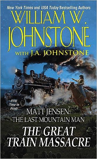 The Great Train Massacre (Matt Jensen, The Last Mountain Man Book 10)