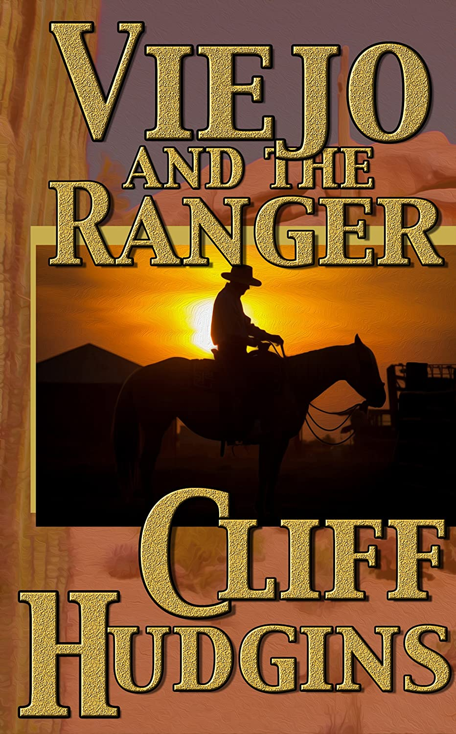 Viejo and The Ranger By Cliff Hudgins