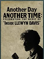 Another Day/Another Time: Celebrating the Music of Inside Llewyn Davis