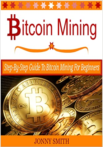 Bitcoin Mining: Step-By-Step Guide To Bitcoin Mining For Beginners