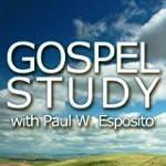 Gospelstudy with Paul W. Esposito - P...