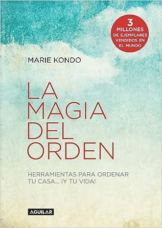 La magia del orden: Herramientas para ordenar tu casa y tu vida (Spanish Edition)