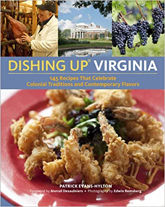 Dishing Up® Virginia: 145 Recipes That Celebrate Colonial Traditions and Contemporary Flavors