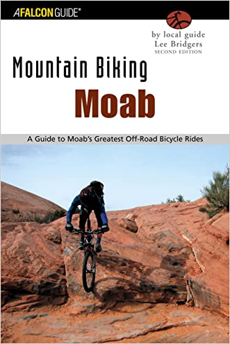 Mountain Biking Moab: A Guide To Moab's Greatest Off-Road Bicycle Rides (Regional Mountain Biking Series)