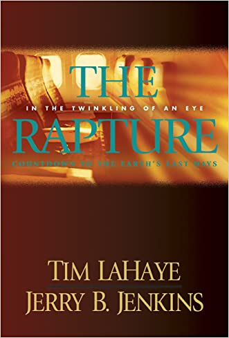 The Rapture: In the Twinkling of an Eye / Countdown to the Earth's Last Days (Before They Were Left Behind Book 3) written by Tim LaHaye