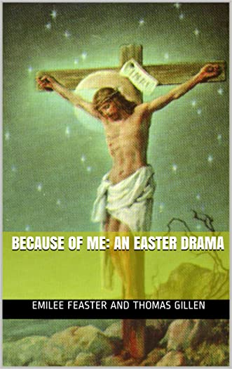 Because of Me: An Easter Drama