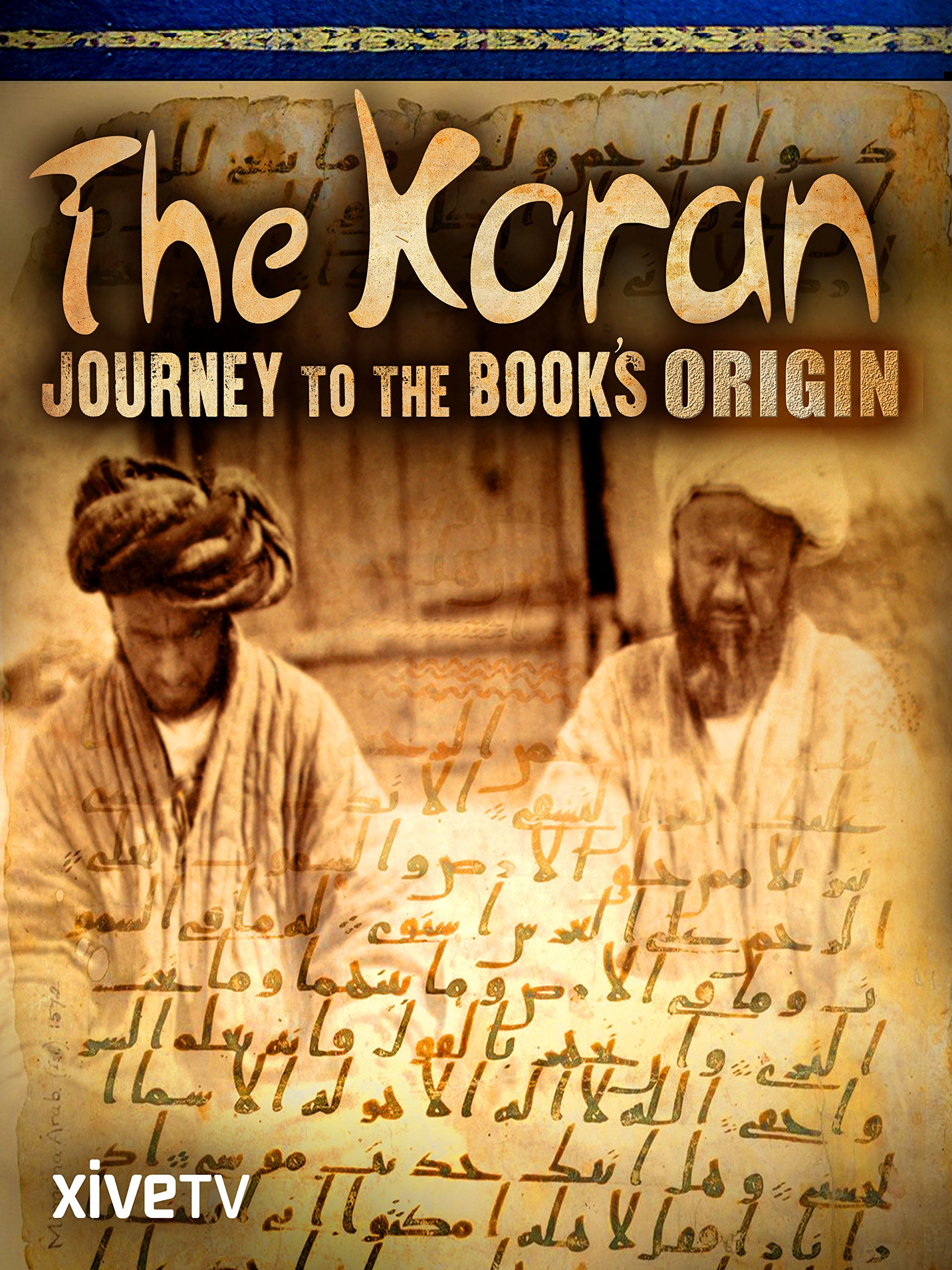 The Koran: Journey to the Book's Origin