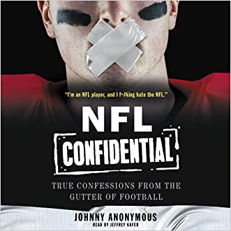 NFL Confidential: True Confessions from the Gutter of Football written by Johnny Anonymous