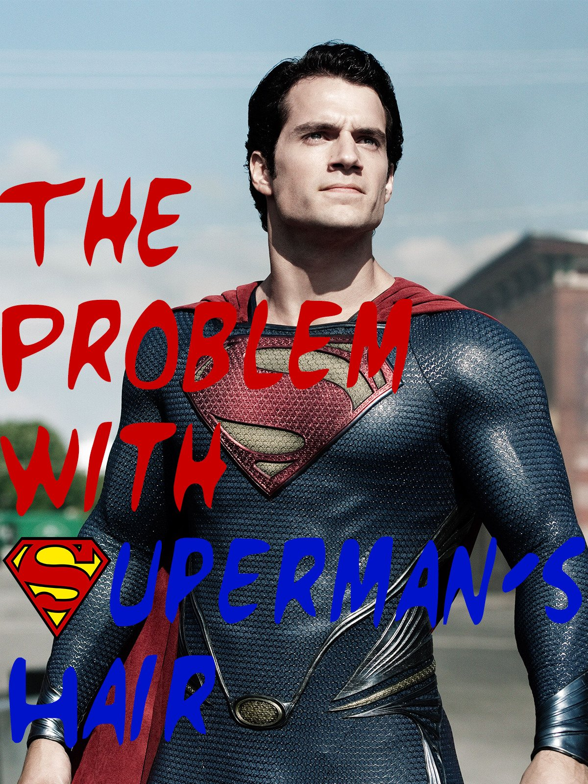 Clip: The Problem With Superman's Hair