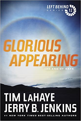 Glorious Appearing: The End of Days (Left Behind Book 12) written by Tim LaHaye