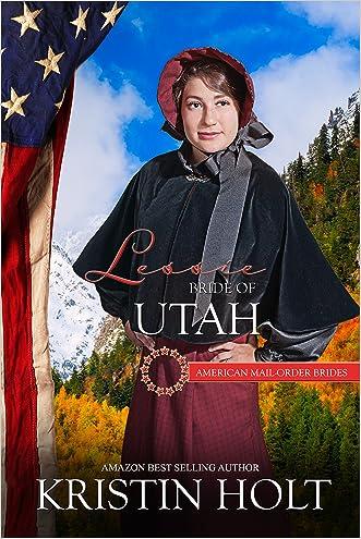 Lessie: Bride of Utah (American Mail-Order Brides Series Book 45)
