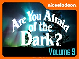Are You Afraid of the Dark? Volume 9