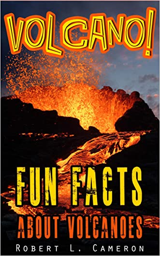 Volcano! A Kids Book About Volcanoes ~ A Fun Facts Volcano Picture Book. Children Learn about Volcanic Eruptions, Molten Lava, and Types of Volcanoes and More!