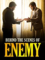 Enemy - Behind the Scenes