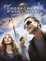 Disney Tomorrowland: A World Beyond