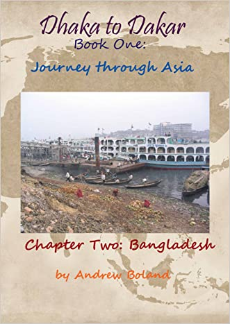 Dhaka to Dakar:Journey Through Asia - Chapter 2: Bangladesh