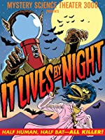 Mystery Science Theater 3000: It Lives By Night