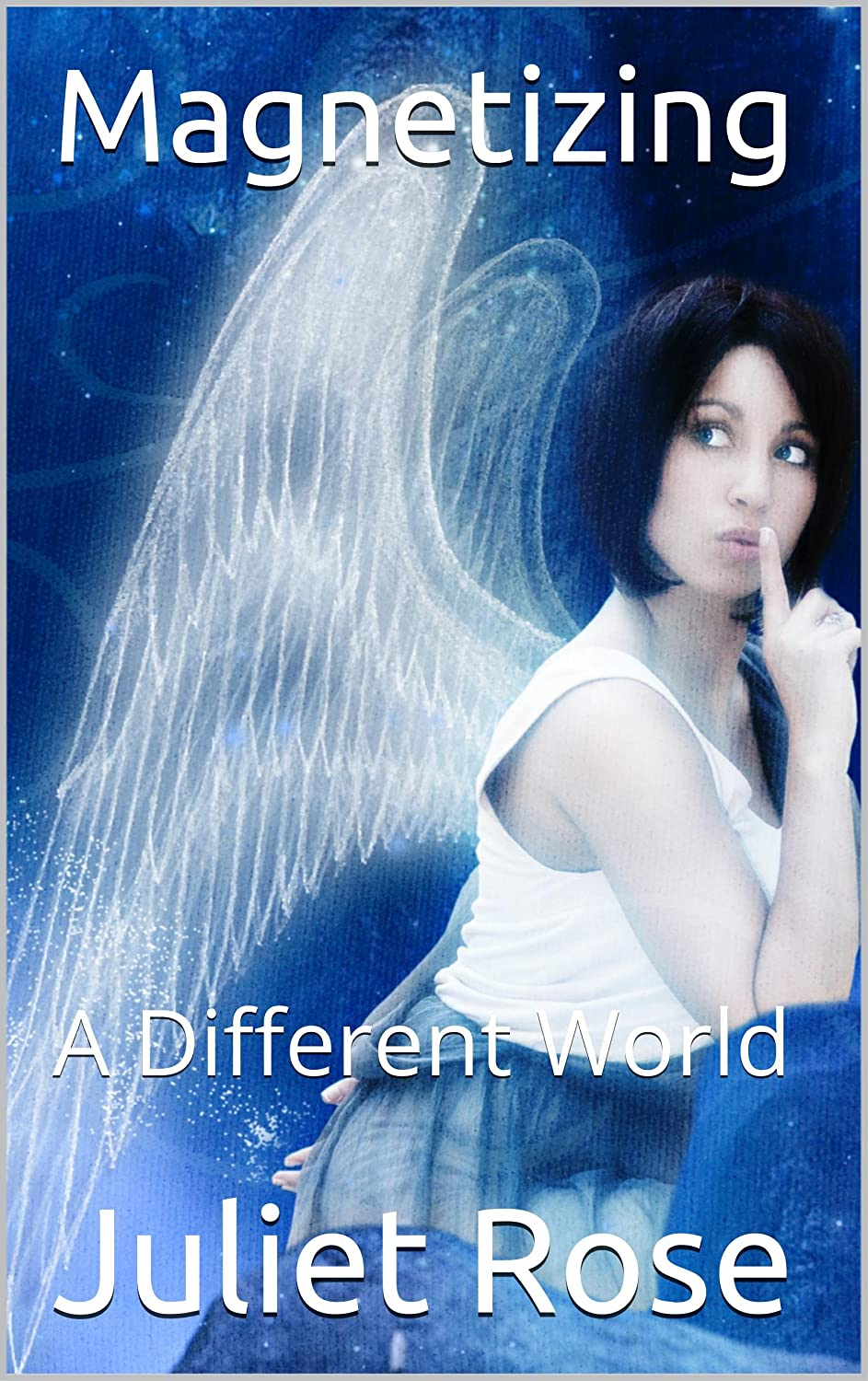 Magnetizing: A Different World by Juliet Rose