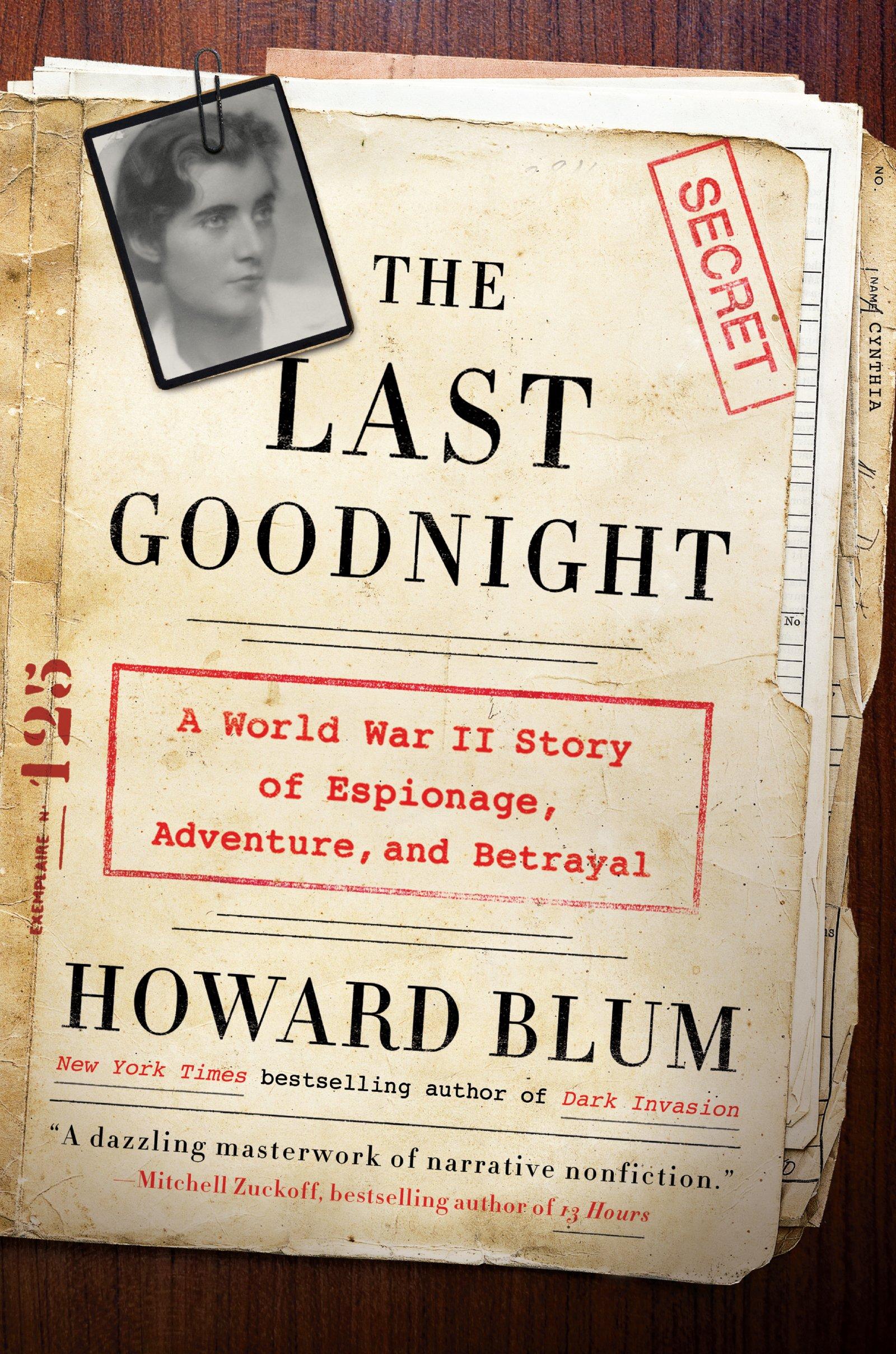A World War II Story of Espionage, Adventure, and Betrayal - Howard Blum
