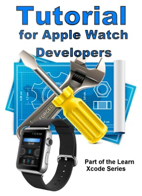 Tutorial for Apple Watch Developers - Xcode edition [Download]