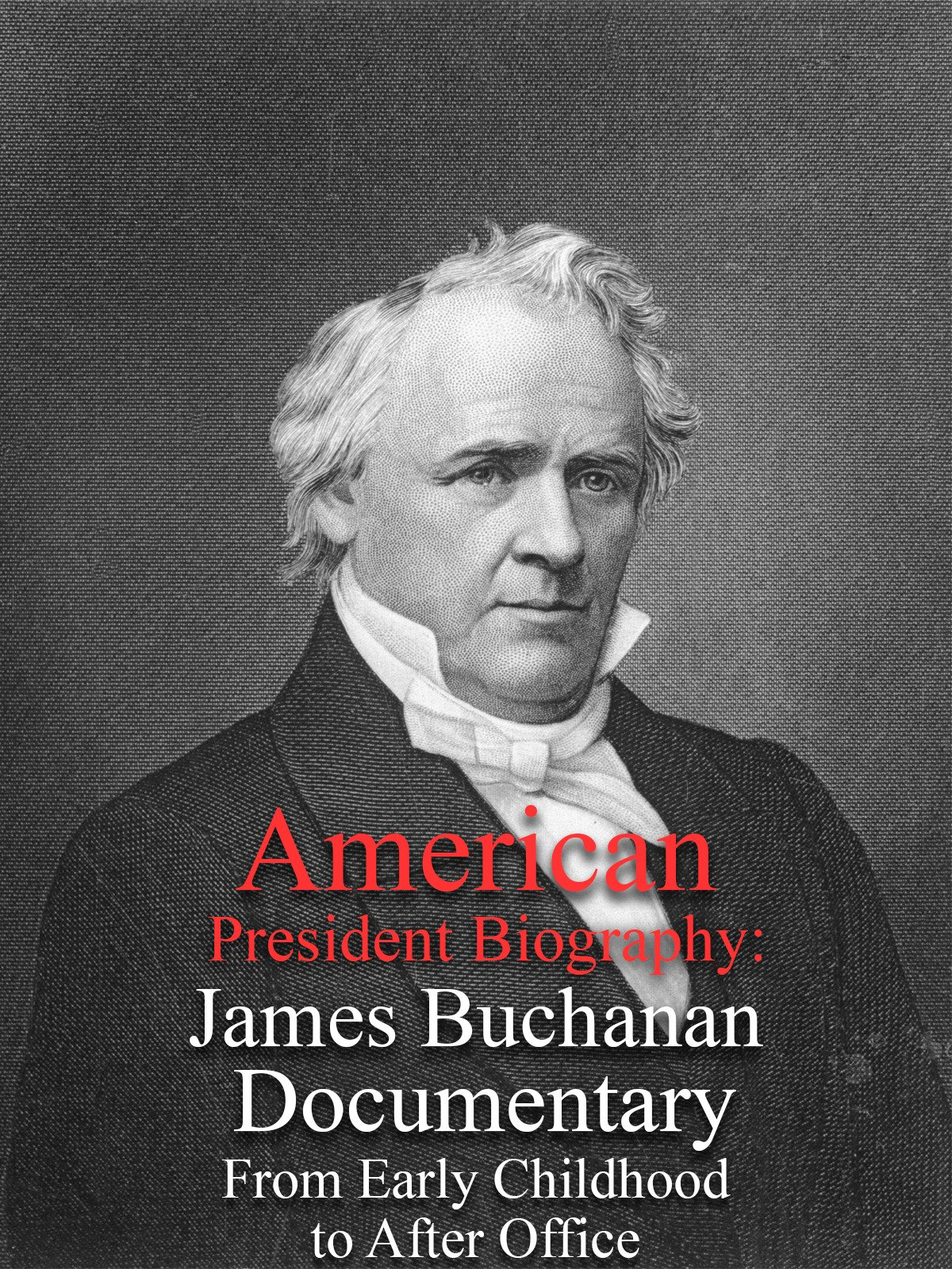 American President Biography: James Buchanan Documentary From Early Childhood to After Office