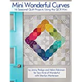 Mini Wonderful Curves: 16 Seasonal Quilt Projects Using the QCR Mini (Landauer) Patterns for Wall Hangings, Runners, & Quilts; Cut Easy & Accurate Curves with Sew Kind of Wonderful's Quick Carve Ruler (Color: None)