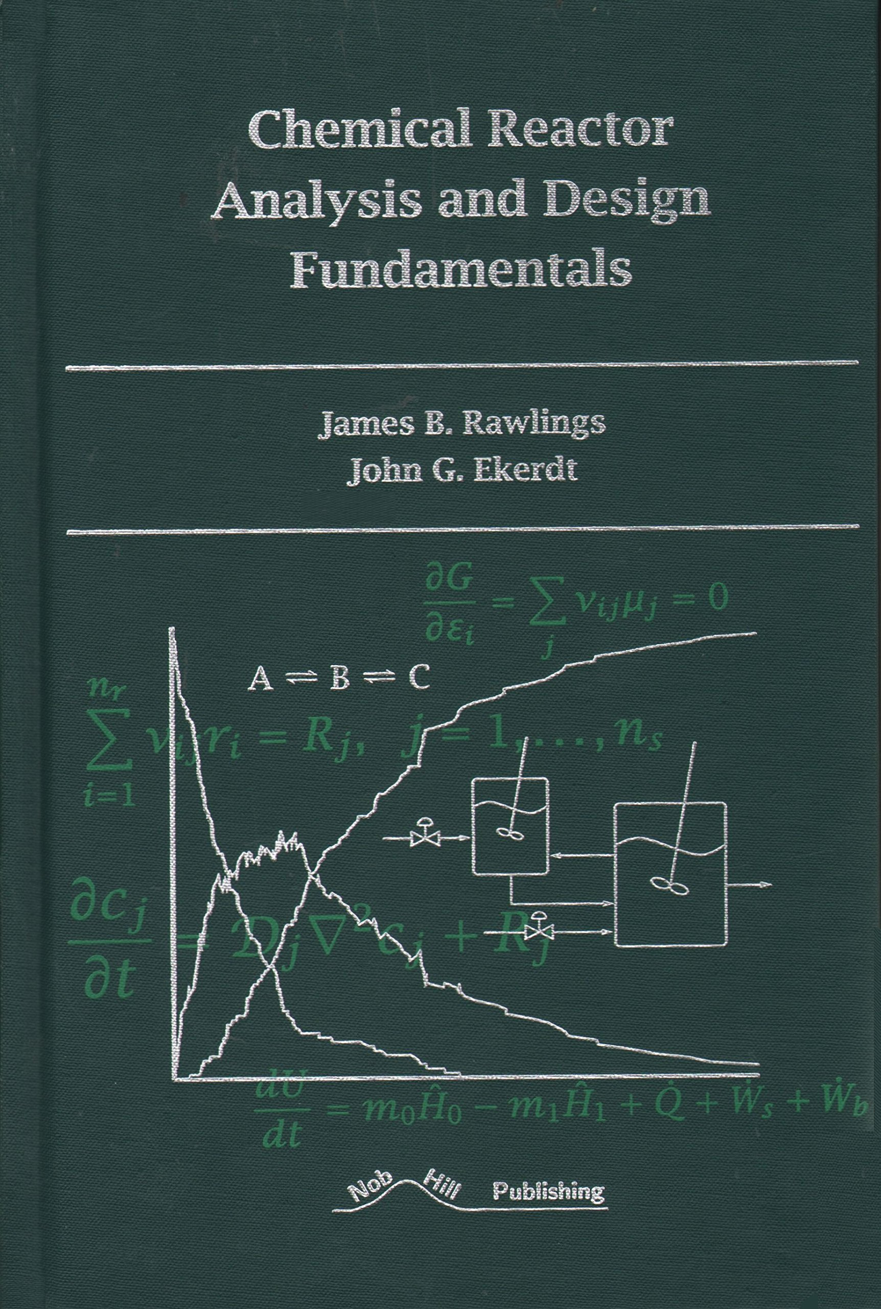 Chemical Reactor Analysis and Design Fundamentals - Rawlings
