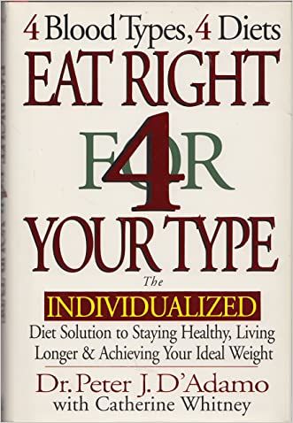 Eat Right for Your Type Live Right for Your Type (4 blood types, 4 diets 4 blood types, 4 programs)