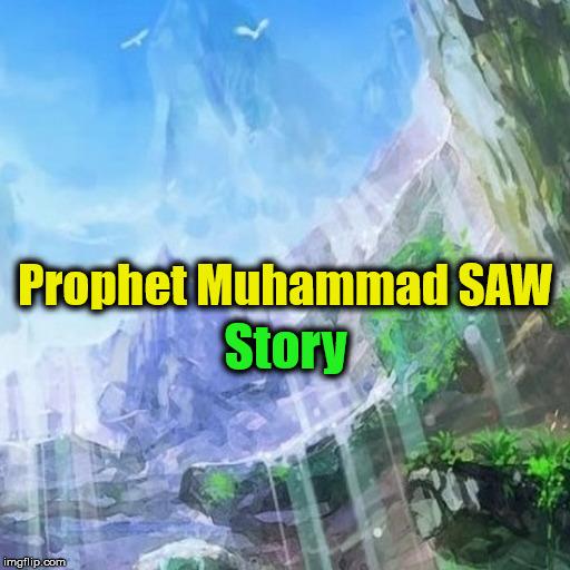 prophet-muhammad-saw-story