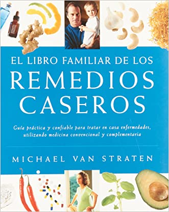 El libro familiar de los remedios caseros (Spanish Edition) written by Michael Van Staten