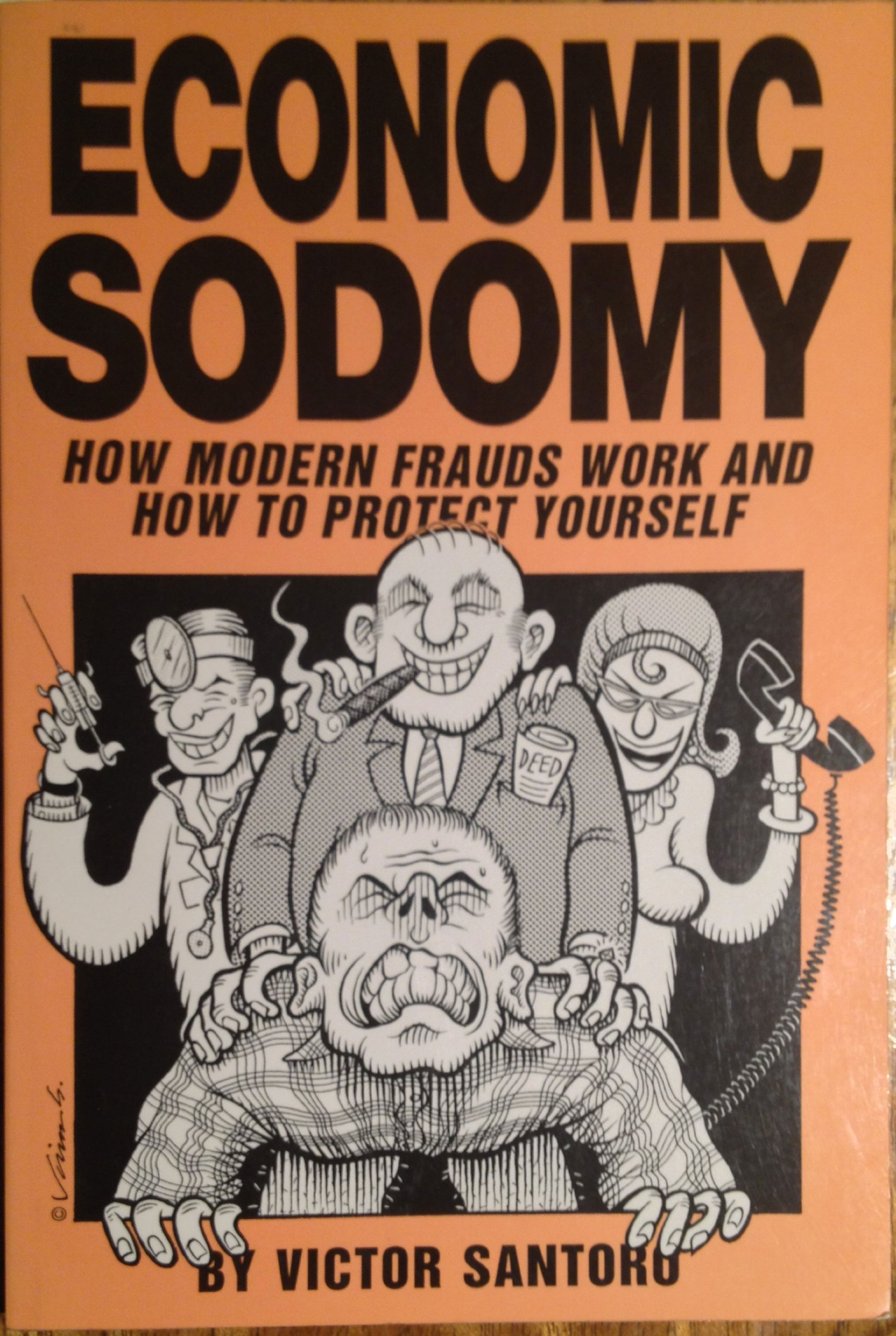 Economic Sodomy: How Modern Frauds Work and How to Protect Yourself, Santoro, Victor