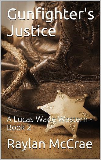 Gunfighter's Justice: A Lucas Wade Western - Book 2