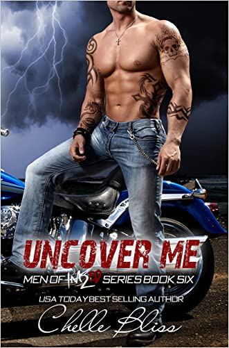 Uncover Me (Men of Inked Book 6) written by Chelle Bliss