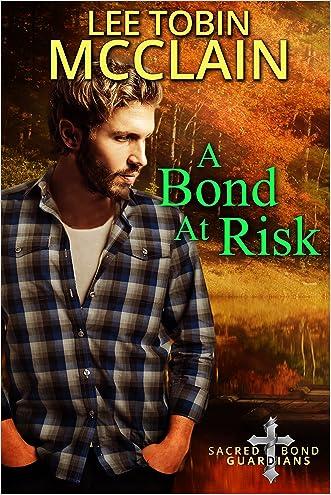 A Bond at Risk (Christian Romantic Suspense): Sacred Bond Guardians Book Two