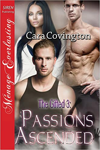 The Gifted 3: Passions Ascended (Siren Publishing Menage Everlasting)