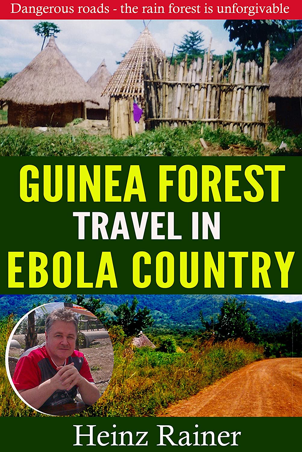 Travel in Ebola country: Dangerous roads - the rain forest is unforgivable