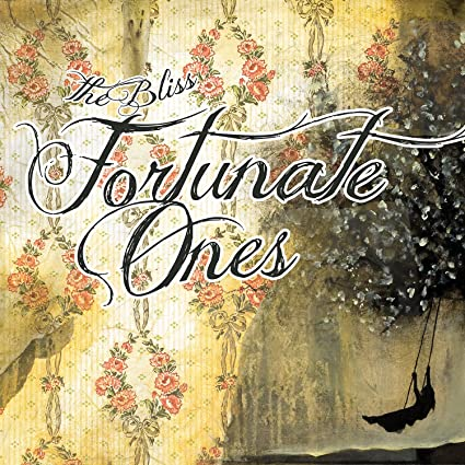 Fortunate Ones � The Bliss