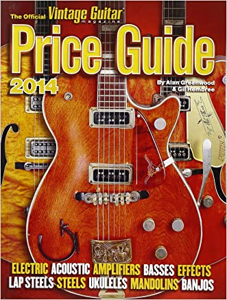 The Official Vintage Guitar Price Guide 2014 (Official Vintage Guitar Magazine Price Guide) written by Alan Greenwood