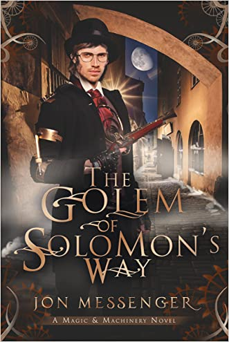 The Golem of Solomon's Way (Magic & Machinery Series Book 3)