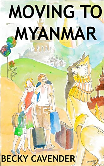 Moving to Myanmar: An expat guide to Yangon with resources and friendly advice