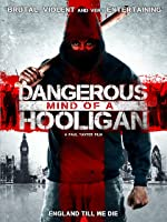 Dangerous Mind of a Hooligan